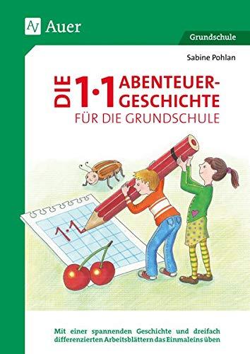 Die 1x1-Abenteuergeschichte für die Grundschule: Mit einer spannenden Geschichte und dreifach dif ferenzierten Arbeitsblättern das Einmaleins üben (2. bis 4. Klasse)