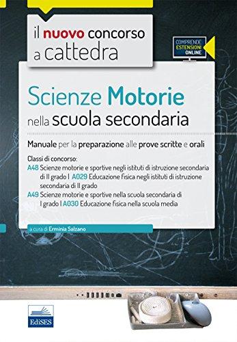 CC 4/3 Scienze motorie nella scuola secondaria. Manuale per la preparazione alle prove scritte e orali. Classi di concorso: A029, A030. Con espansione online