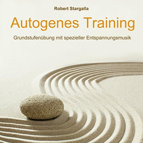Autogenes Training: Grundstufentraining mit spezieller Entspannungsmusik Titelbild