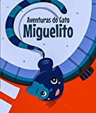 Livro Infantil: Aventuras do Gato Miguelito: Literatura infantil, educação, 4 anos - 7 anos, histórias e contos