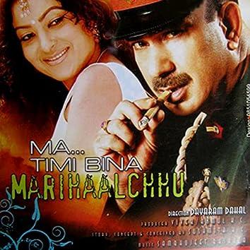Ma Timi Bina Marihalchhu (Original Motion Picture Soundtrack)