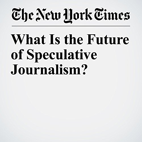 What Is the Future of Speculative Journalism? copertina