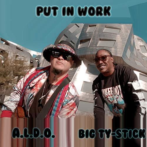 A.L.D.O. & Big Ty-Stick