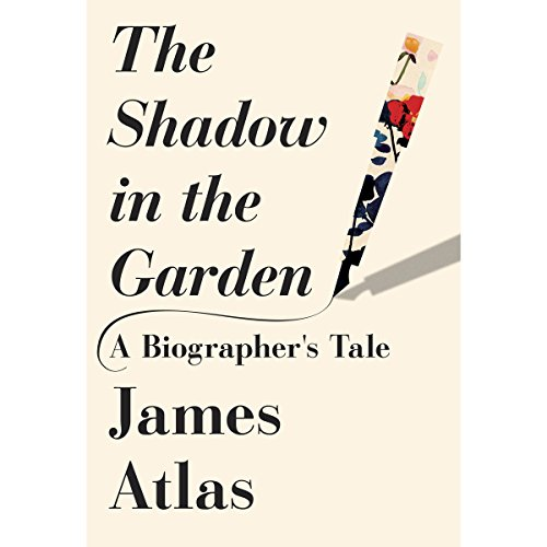 The Shadow in the Garden     A Biographer's Tale              By:                                                                                                                                 James Atlas                               Narrated by:                                                                                                                                 George Newbern                      Length: 13 hrs and 36 mins     4 ratings     Overall 3.8