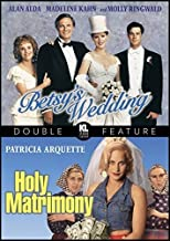 Betsy s Wedding / Holy Matrimony Double Feature