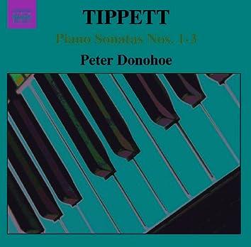 TIPPETT: Piano Sonatas Nos. 1-3