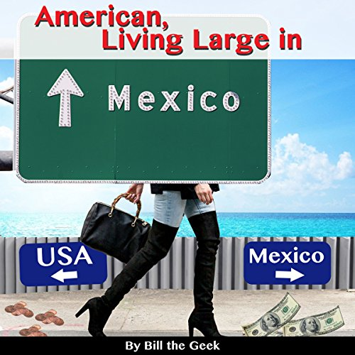 American Living Large in Mexico audiobook cover art