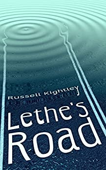 Lethe's Road by [Russell Kightley]