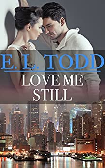 Love Me Still (Forever and Ever #37) by [E. L. Todd]