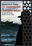 La confesión de Joaquin Grau: Un espía de Franco frente a un cura vasco (Narrativa)