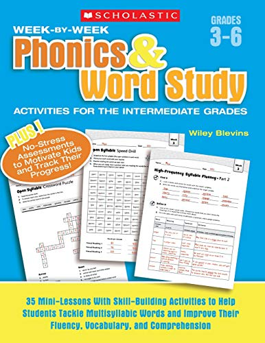 Scholastic Week By Week Phonics and Word Study for the Intermediate Grades, Grades 3-6