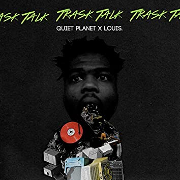 Trash Talk (feat. Quiet Planet)