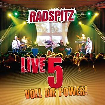 Radspitz Live, Vol. 5: (Voll die Power!)