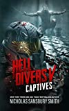Hell Divers V: Captives (Hell Divers Series, Book 5) (Hell Divers Series, 5)
