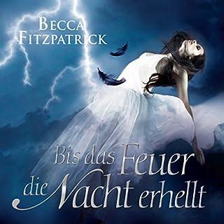 Bis das Feuer die Nacht erhellt     Engel der Nacht 2              Autor:                                                                                                                                 Becca Fitzpatrick                               Sprecher:                                                                                                                                 Merete Brettschneider                      Spieldauer: 12 Std. und 12 Min.     299 Bewertungen     Gesamt 4,5