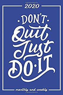 Set My 2020 Goals - Weekly and Monthly Planner: Dont Quit Just Do It | January 1, 2020 - December 31, 2020 | Monthly Vision Board | Goal Setting and ... (Classic Blue Standard Journal Planner)