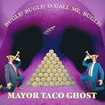 Bugle! Bugle! O Call Me, Bugle!