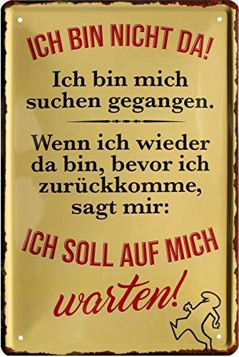 Blechschilder Divertida frase en alemán 'Ich Bin nicht da! Ich Bin Mich suchen gehangen.', placa de metal decorativa para puerta, humor, regalo divertido para cumpleaños o Navidad, 20 x 30 cm