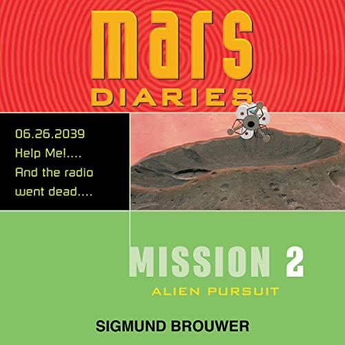 Mission 2: Alien Pursuit Audiobook By Sigmund Brouwer cover art