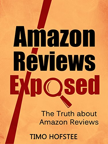 Amazon Reviews Exposed: The Truth about Amazon Reviews (English Edition)