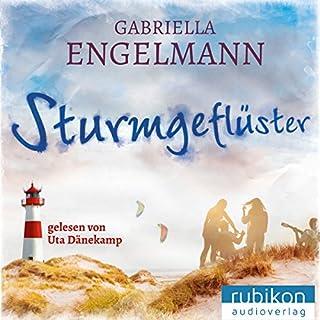 Sturmgeflüster                   Autor:                                                                                                                                 Gabriella Engelmann                               Sprecher:                                                                                                                                 Uta Dänekamp                      Spieldauer: 4 Std. und 26 Min.     11 Bewertungen     Gesamt 4,3