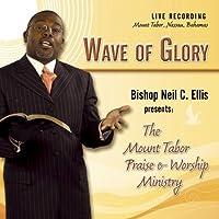 Wave of Glory by BISHOP NEIL C. ELLIS ELLIS (2008-06-24)