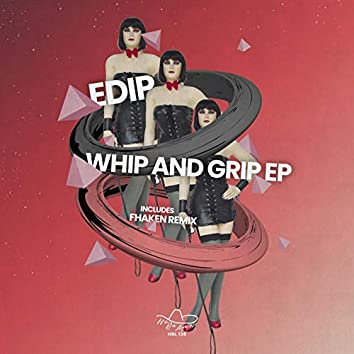 Whip And Grip EP