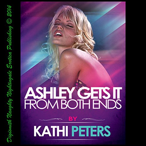 Ashley Gets It from Both Ends audiobook cover art