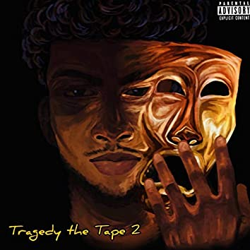 Tragedy the Tape 2