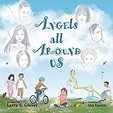 Angels All Around Us (The Kids Empowerment Series)