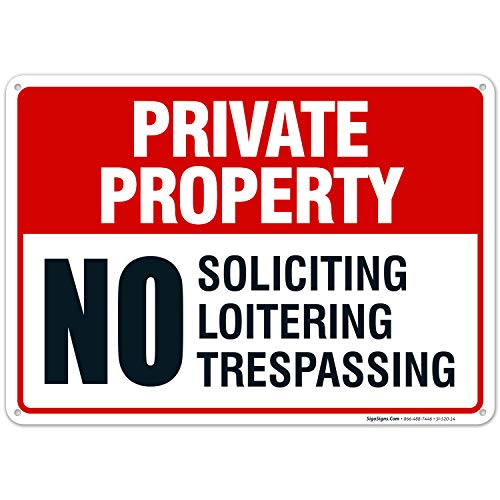 Private Property Sign, No Soliciting No Loitering No Trespassing, 10x14 Rust Free Aluminum, Weather/Fade Resistant, Easy Mounting, Indoor/Outdoor Use, Made in USA by Sigo Signs