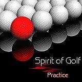 Spirit of Golf: Practice