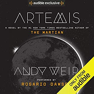 Artemis                   Written by:                                                                                                                                 Andy Weir                               Narrated by:                                                                                                                                 Rosario Dawson                      Length: 8 hrs and 57 mins     1,760 ratings     Overall 4.3