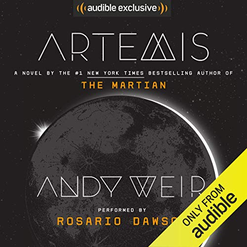 Artemis                   Written by:                                                                                                                                 Andy Weir                               Narrated by:                                                                                                                                 Rosario Dawson                      Length: 8 hrs and 57 mins     20 ratings     Overall 4.1