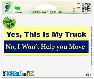 Yes This is My Truck Vinyl Car Bumper Window Sticker 10