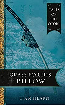 Grass for His Pillow: Book 2 Tales of the Otori by [Lian Hearn]
