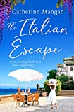 The Italian Escape: The perfect summer read, full of adventure, romance and Aperol spritz! (English Edition)