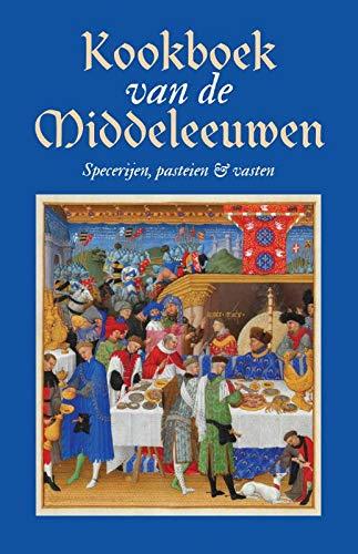 Kookboek van de Middeleeuwen: Specerijen, pasteien & vasten