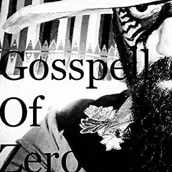 Gosspell Of Zero