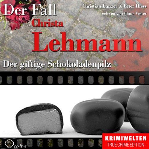 Der giftige Schokoladenpilz - Der Fall Christa Lehmann Titelbild