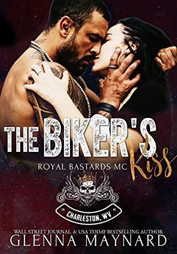 The Biker's Kiss (Royal Bastards MC: Charleston, WV Book 1)