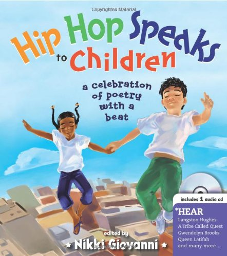Hip Hop Speaks to Children: 50 Inspiring Poems with a...