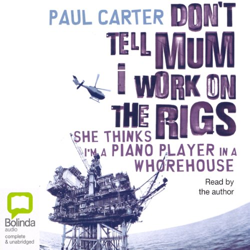 Don't Tell Mum I Work on the Rigs audiobook cover art