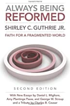 Always Being Reformed: Faith for a Fragmented World