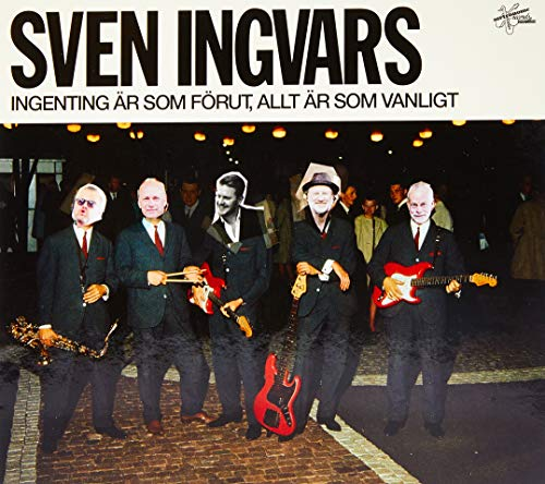 Sven-Ingvars - Ingenting Är Som Förut, Allt Ä
