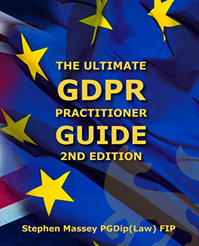 Ultimate GDPR Practitioner Guide (2nd Edition): Demystifying Privacy & Data Protection by [Stephen Massey]