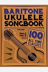 Baritone Ukulele Songbook: 100 All Time Classics Paperback