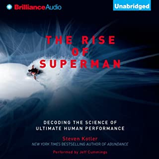 The Rise of Superman     Decoding the Science of Ultimate Human Performance              Written by:                                                                                                                                 Steven Kotler                               Narrated by:                                                                                                                                 Jeff Cummings                      Length: 9 hrs and 23 mins     35 ratings     Overall 4.3