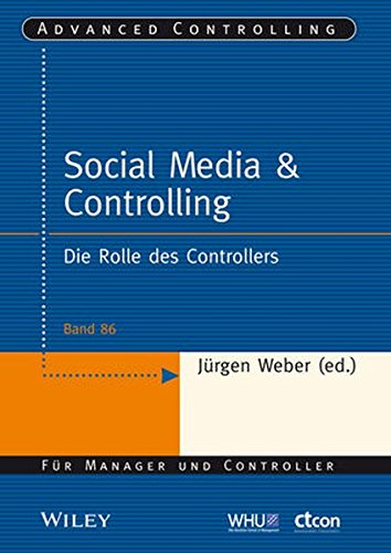 Social Media & Controlling: Die Rolle des Controllers (Advanced Controlling (86), Band 86)