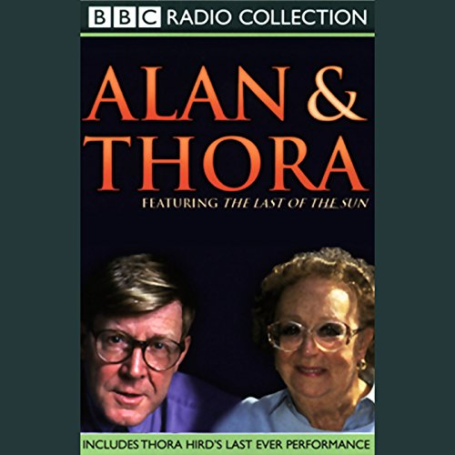 Alan & Thora                   By:                                                                                                                                 Alan Bennett                               Narrated by:                                                                                                                                 Alan Bennett,                                                                                        Thora Hird                      Length: 1 hr and 35 mins     31 ratings     Overall 4.8